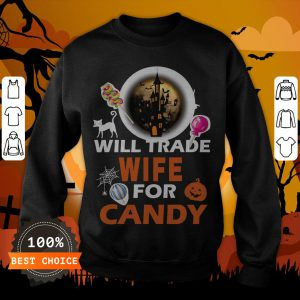 Funny Will Trade Wife For Candy Halloween Sweatshirt