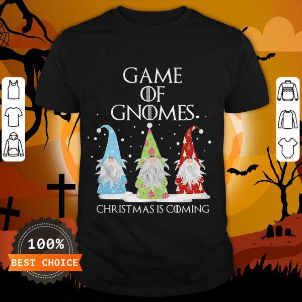 Game Of Gnomes Christmas Is Coming Three Gnomes Xmas Shirt