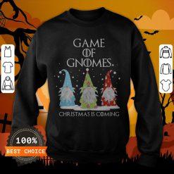 Game Of Gnomes Christmas Is Coming Three Gnomes Xmas Sweatshirt