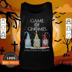 Game Of Gnomes Christmas Is Coming Three Gnomes Xmas Tank Top