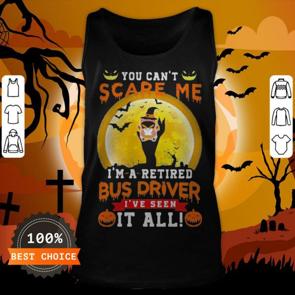 Ghost Witch You Can't Scare Me I'm A Retited Bus Driver I've Seen It All Halloween Tank Top