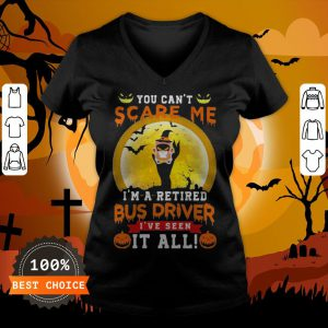 Ghost Witch You Can't Scare Me I'm A Retited Bus Driver I've Seen It All Halloween V-neck