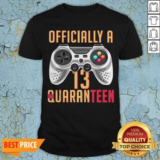 Graphic Officially A Quaranteen 13 Years Old Shirt