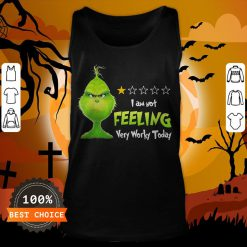 Grinch I Am Not Feeling Very Worky Today Tank Top