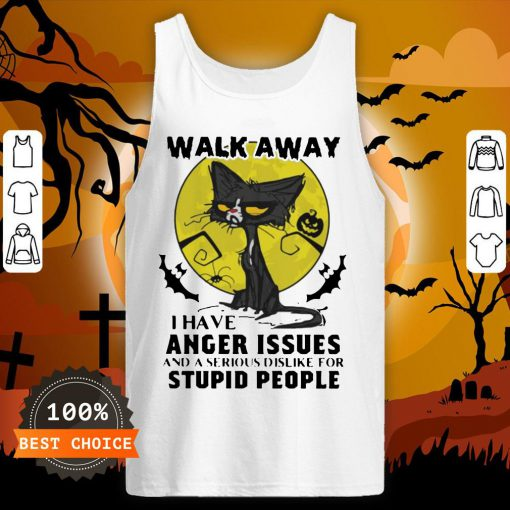 Halloween Black Cat And Pumpkin Walk Away I Have Anger Issues And A Serious Dislike For Stupid People Tank Top