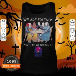 Halloween Horror Characters We Are Friends And Then We Worked At Taco Bell Tank Top