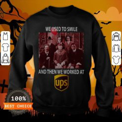 Halloween Horror Characters We Used To Smile And Then We Worked At Ups Sweatshirt