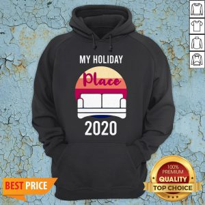 Home As Holiday Place In 2020 T-Hoodie