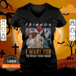 Horror Character Friends I Want You To Wear Your Mask V-neck