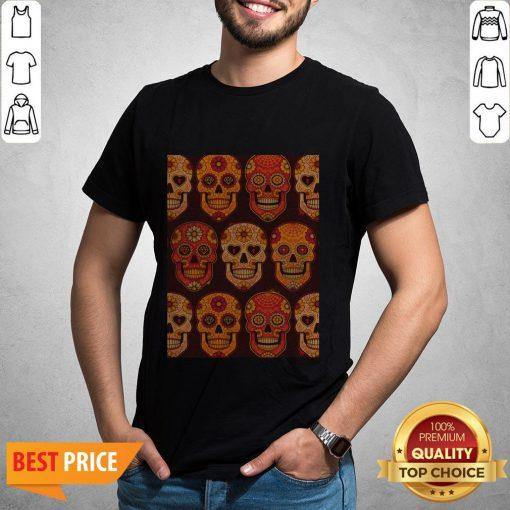 Hot Sugar Skulls Day Of The Dead Muertos Shirt