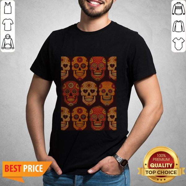 Hot Sugar Skulls Day Of The Dead Muertos Shirt