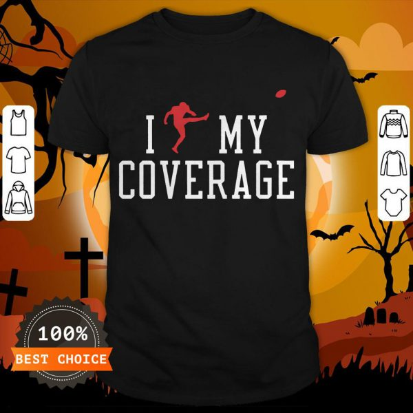I Outkicked My Coverage Tee Shirt