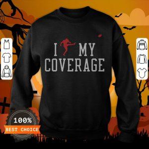 I Outkicked My Coverage Tee Sweatshirt