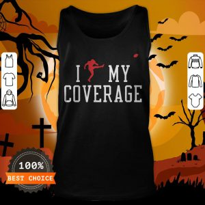 I Outkicked My Coverage Tee Tank Top