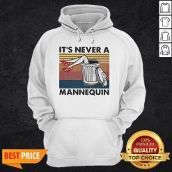 It's Never A Mannequin Vintage Hoodie