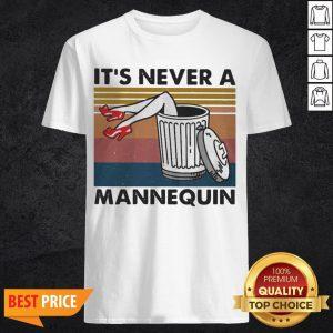 It's Never A Mannequin Vintage Shirt