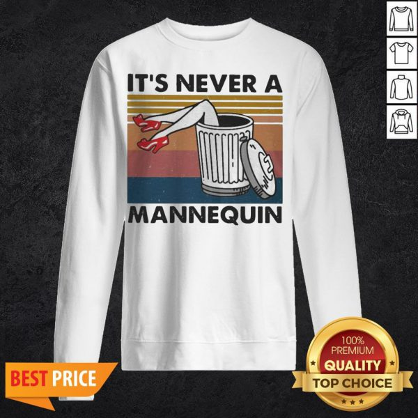 It's Never A Mannequin Vintage Sweatshirt