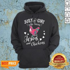 Just A Girl Who Loves Jesus And Chickens Hoodie