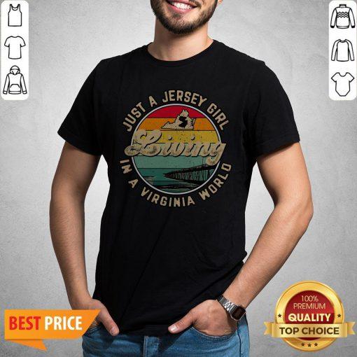 Just A Jersey Girl Living In A Virginia World Shirt