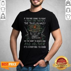 Marine If You Are Going To Fight Fight Like You're The Third Monkey On The Ramp To Noah's Ark And Brother Shirt