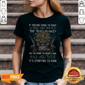 Marine If You Are Going To Fight Fight Like You're The Third Monkey On The Ramp To Noah's Ark And Brother V-neck