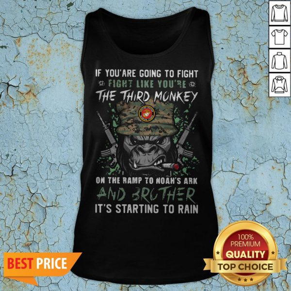 Marine If You Are Going To Fight Fight Like You're The Third Monkey On The Ramp To Noah's Ark And Brother Tank Top