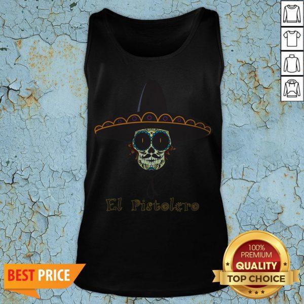 Mexican Sugar Skull El Pistolero Dia De Los Muertos Tank TopMexican Sugar Skull El Pistolero Dia De Los Muertos Tank Top