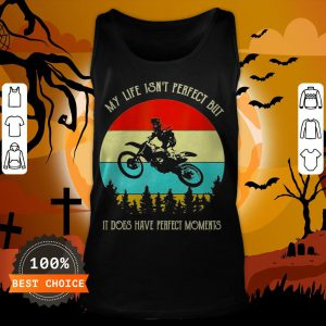 My Life Isn't Perfect But It Does Have Perfect Moments Vintage Tank Top