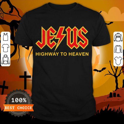 Nice Jesus Highway To Heaven Shirt