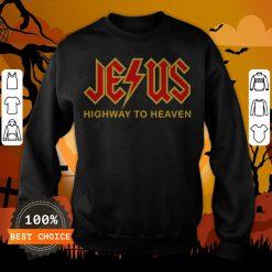 Nice Jesus Highway To Heaven Sweatshirt