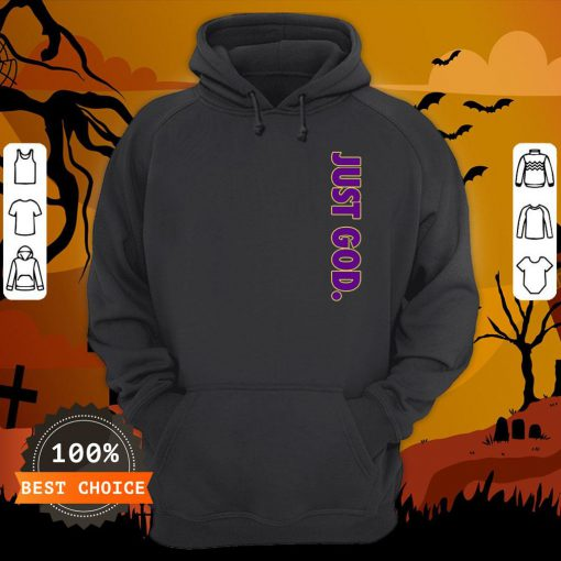 Nice Just God For Unisex Hoodie