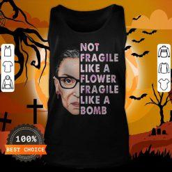 Official RBG Not Fragile Like A Flower Fragile Like A Bomb Tank Top