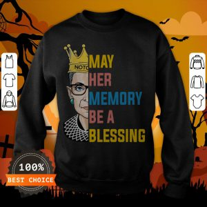 RBG May Her Memory Be A Blessing Sweatshirt