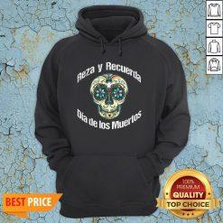 Reza Y Recuerda Sugar Skull Dia De Los Muertos HoodieReza Y Recuerda Sugar Skull Dia De Los Muertos Hoodie
