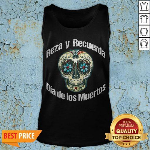 Reza Y Recuerda Sugar Skull Dia De Los Muertos Tank Top