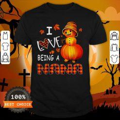 Snowman PumpSnowman Pumpkin I Love Being A Nana Shirt