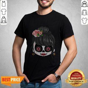 Sugar Skull Cute Girl Day Of The Dead Mexican Shirt