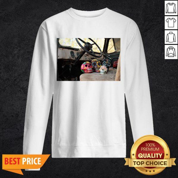 Sugar Skulls In An Truck Dia De Los Muertos SweatshirtSugar Skulls In An Truck Dia De Los Muertos Sweatshirt