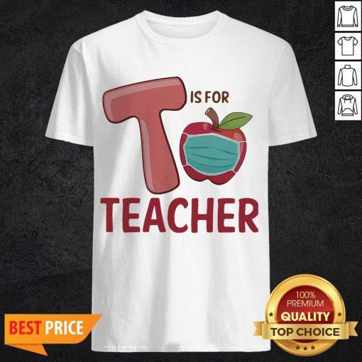 T Is For Teacher Apple Mask Shirt