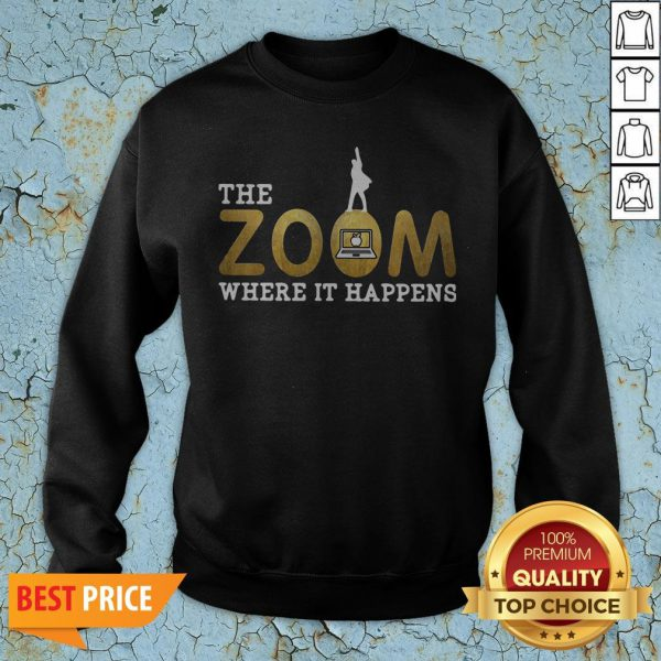 The Zoom Here It Happens Sweatshirt