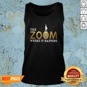 The Zoom Here It Happens Tank Top