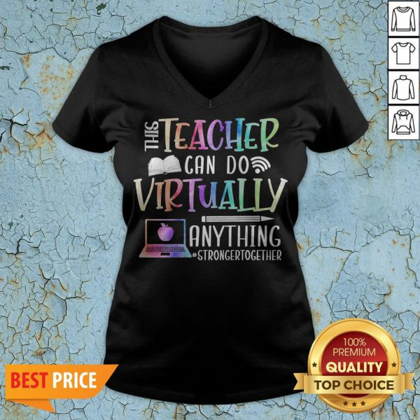 This Teacher Can Do Virtually Anything Stronger Together V-neck
