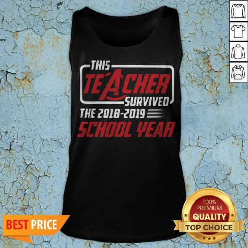 This Teacher Survived School Year 2018 2019 T-Tank Top