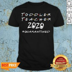 Toddler Teacher 2020 Quarantined Covid 19 Shirt