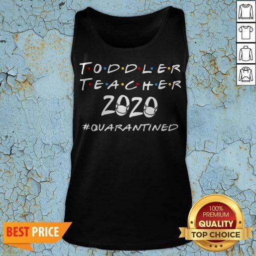 Toddler Teacher 2020 Quarantined Covid 19 Tank Top