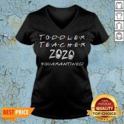 Toddler Teacher 2020 Quarantined Covid 19 V-neck