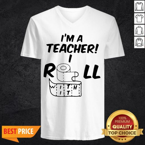 Toilet Paper In A Teacher I Roll With It V-neck