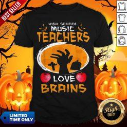 Top High School Music Teachers Love Brains Halloween Gift Shirt