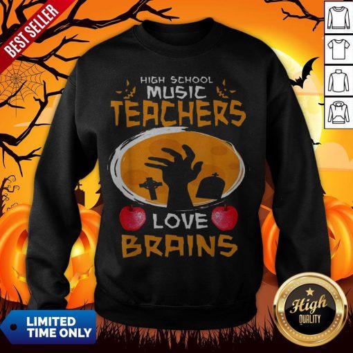 Top High School Music Teachers Love Brains Halloween Gift Sweatshirt