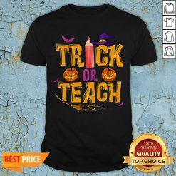 Trick Or Teach Shirt Teacher Halloween Shirt